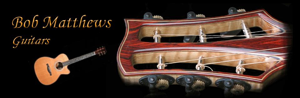 Bob Matthews Guitars header